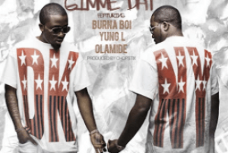 Ice Prince – Gimme Dat ft. Burna Boy, Yung L & Olamide