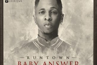 Runtown – Baby Answer (Prod. Shizzi)