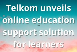 Telkom Unveils Online Education Solution for Learners