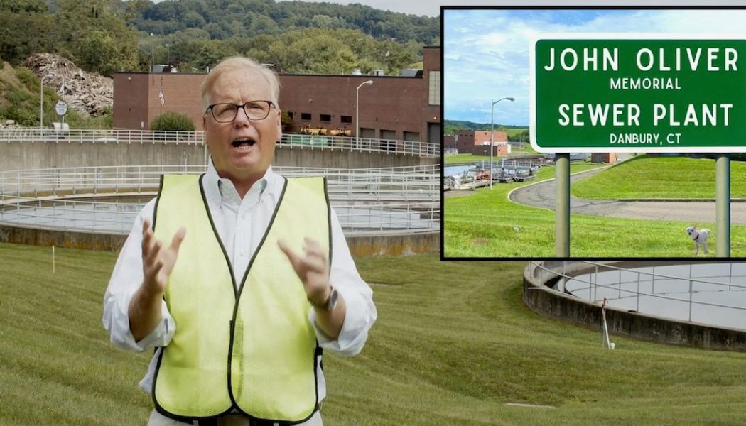 Danbury, Connecticut Renames Sewage Plant in Honor of John Oliver