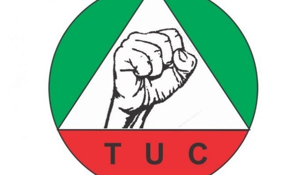 TUC begs Nigerians not to lose faith in labour movement