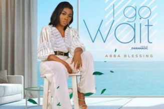 Abba Blessing – I Go Wait