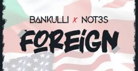 Bankulli x Not3s – Foreign