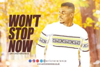 Eric Reverence – Won't Stop Now