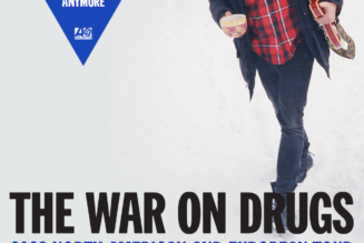 The War on Drugs Announce New Album, I Don't Live Here Anymore and Share 2022 Tour Dates