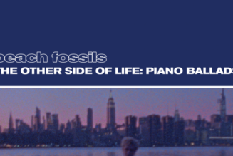 """Beach Fossils Announce Jazz Piano Collection, Share """"This Year (Piano)"""": Stream"""